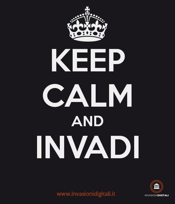 Keep calm e #invasionidigitali